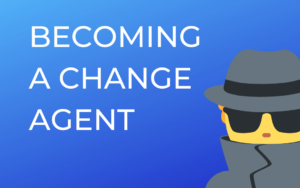 color graphic of man in trenchcoat and sunglasses with words ''become a change agent''